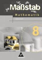Maßstab 8. Mathematik. Arbeitsheft. Hauptschule. Niedersachsen, Schleswig-Holstein