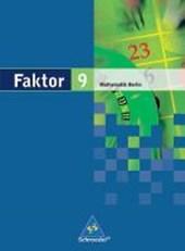 Faktor 9. Mathematik. Schülerband. Sekundarstufe 1. Berlin