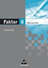Faktor 8. Mathematik. Arbeitsheft. Sekundarstufe 1. Berlin