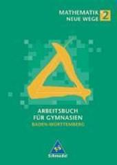 Mathematik Neue Wege 2. Arbeitsbuch für Gymnasien. Schülerband. Baden-Württemberg