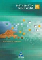 Mathematik Neue Wege SI 5. Arbeitsbuch. Nordrhein-Westfalen und Schleswig-Holstein