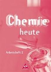 Chemie heute SI 2. Arbeitsheft. Baden-Württemberg, Berlin, Bremen, Hamburg, Hessen, Mecklenburg-Vorpommern, Niedersachsen, Nordrhein-Westfalen, Rheinland-Pfalz, Saarland, Schleswig-Holstein, Thüringen