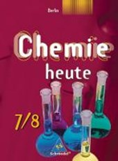 Chemie heute 7/8. Schülerband. Sekundarstufe 1. Berlin. Ausgabe