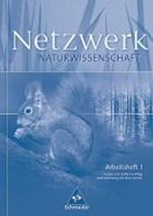 Netzwerk Naturwissenschaften. Arbeitsheft