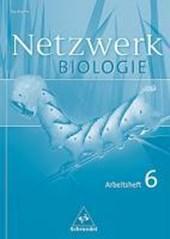 Netzwerk Biologie 6. Klasse. Arbeitsheft. Sachsen