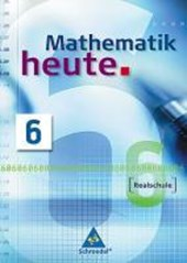 Mathematik heute 6. Neubearbeitung. Schülerband. Nordrhein-Westfalen