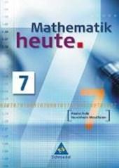 Mathematik heute 7. Schülerband. Realschule Nordrhein-Westfalen