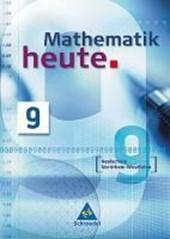 Mathematik heute 9. Schülerband. Realschule Nordrhein-Westfalen