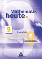 Mathematik heute 9. Arbeitsheft. Mittelschule Sachsen. Hauptschulbildungsgang