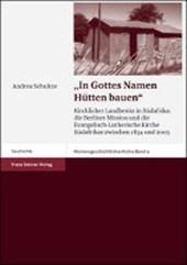 """""""In Gottes Namen Hütten bauen"""""""