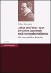 Julius Wolf 1862-1937 - zwischen Judentum und Nationalsozialismus