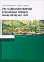 Das Kaufmannsnotizbuch des Matthäus Schwarz aus Augsburg von 1548