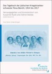 Das Tagebuch der jüdischen Kriegskrankenschwester Rosa Bendit 1914 bis