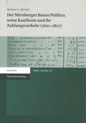 Der Nürnberger Banco Publico, seine Kaufleute und ihr Zahlungsverkehr (1621-1827)
