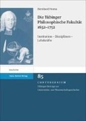 Die Tübinger Philosophische Fakultät 1652-1752
