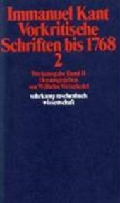 Vorkritische Schriften bis 1768 II
