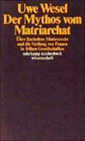 Der Mythos vom Matriarchat