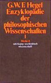 Enzyklopädie der philosophischen Wissenschaften I im Grundrisse