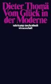 Vom Glück in der Moderne