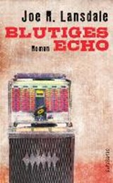 Blutiges Echo | Joe R. Lansdale |