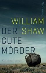 Der gute Mörder | William Shaw |