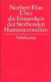Gesammelte Schriften 06. Humana conditio / Über die Einsamkeit der Sterbenden in unseren Tagen