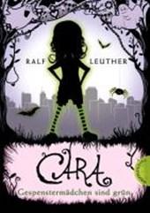 Cara 01 - Gespenstermädchen sind grün