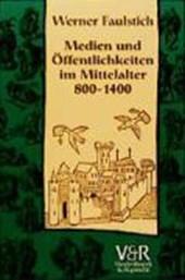 Medien und Öffentlichkeiten im Mittelalter 800 -