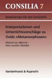 Interpretationen und Unterrichtsvorschläge zu Ovids ' Metamorphosen'