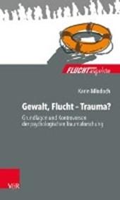 Gewalt, Flucht - Trauma?