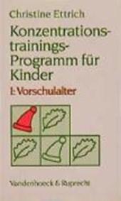 Konzentrationstrainings-Programm für Kinder I. Vorschulalter