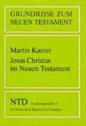 Jesus Christus im Neuen Testament