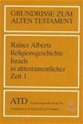 Religionsgeschichte Israels in alttestamentlicher Zeit I