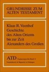 Geschichte des Alten Orients bis zur Zeit Alexanders des Großen