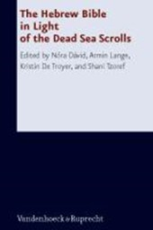 The Hebrew Bible in Light of the Dead Sea Scrolls