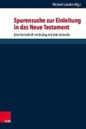 Spurensuche zur Einleitung in das Neue Testament