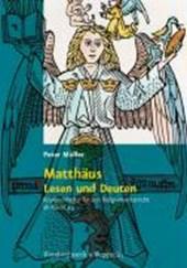 Matthäus - Lesen und Deuten
