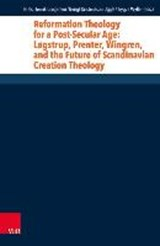 Reformation Theology for a Post-Secular Age: Løgstrup, Prenter, Wingren, and the Future of Scandinavian Creation Theology | auteur onbekend |