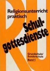 Schulgottesdienste mit Religionsunterricht praktisch I