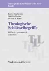 Theologische Schlüsselbegriffe