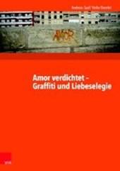 Amor verdichtet - Graffiti und Liebeselegie