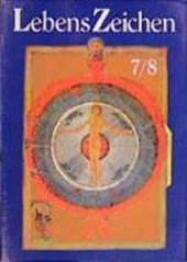 Lebens-Zeichen II. Arbeitsbuch für das 7. und 8. Schuljahr