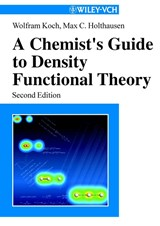 A Chemist's Guide to Density Functional Theory | Wolfram Koch |