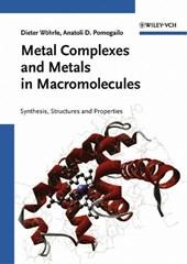 Metal Complexes and Metals in Macromolecules