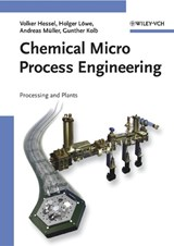 Chemical Micro Process Engineering | Volker Hessel |