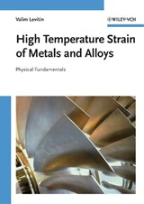 High Temperature Strain of Metals and Alloys | Valim Levitin |