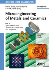 Microengineering of Metals and Ceramics |  |
