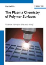 The Plasma Chemistry of Polymer Surfaces | J Friedrich & ouml;rg |