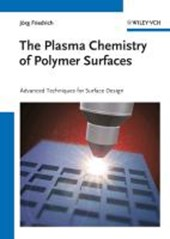 The Plasma Chemistry of Polymer Surfaces | Jörg Friedrich |