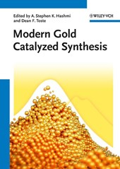 Modern Gold Catalyzed Synthesis | A. Stephen K. Hashmi |